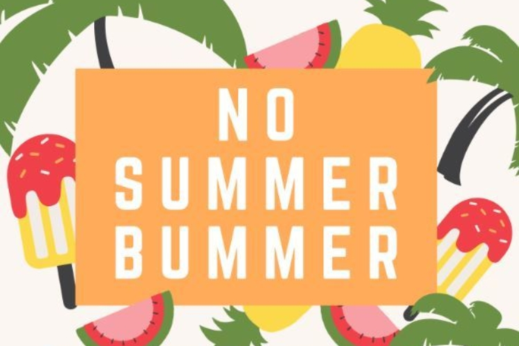 No Summer Bummer